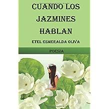 Cuando los jazmines hablan: Poesia
