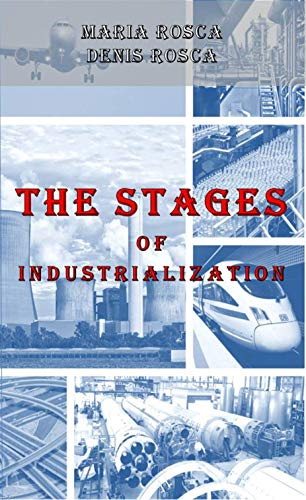 Stages of industrialization (English Edition)