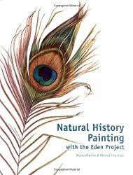 Natural History Painting: With the Eden Project by Meriel Thurstan (2009-08-04)