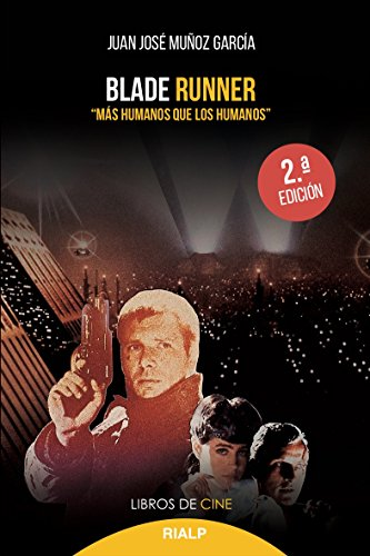 Blade Runner. Más humanos que los humanos (Cine) por Juan Jose Muñoz Garcia