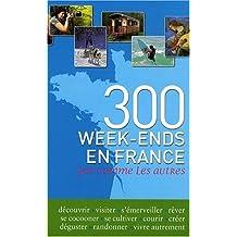 300 week-ends en France pas comme les autres