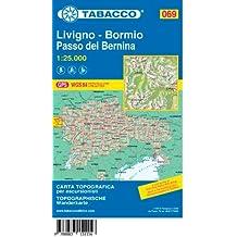 Tabacco Wandern 1 : 25 000 Livigno-Bormio-Passo del Bernina