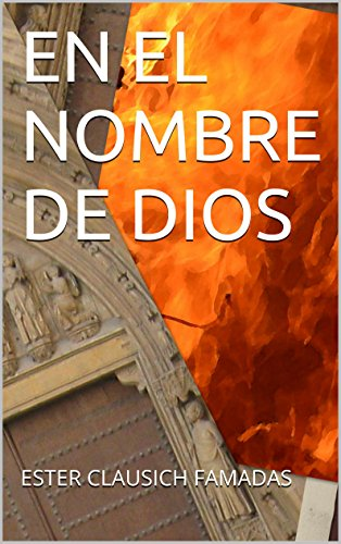 EN EL NOMBRE DE DIOS por ESTER CLAUSICH FAMADAS