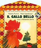 Il gallo bello. Ediz. illustrata. Con CD Audio
