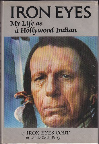 Iron Eyes: My Life As a Hollywood Indian