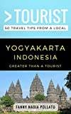 Greater Than a Tourist- Yogyakarta Indonesia: 50 Travel Tips from a Local (English Edition)