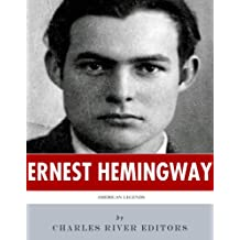 American Legends: The Life of Ernest Hemingway (English Edition)