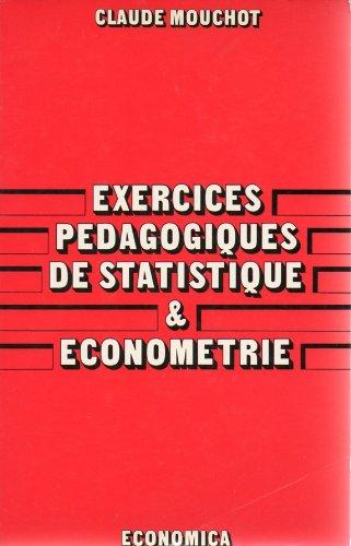 Exercices pédagogiques de statistique et économétrie par Claude Mouchot