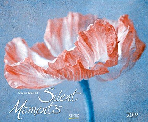 (Silent Moments - Claudia Drossert 2019: Großer Wandkalender. Foto-Kunstkalender Blumen und Stilleben. Querformat 55 x 45,5 cm)