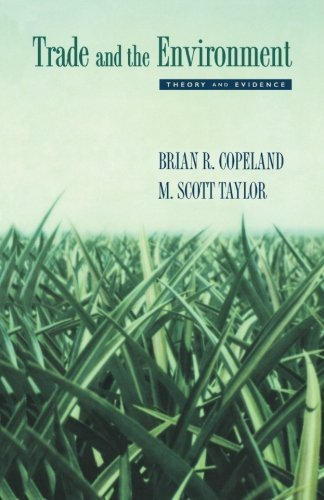 Trade and the Environment: Theory and Evidence (Princeton Series in International Economics) -