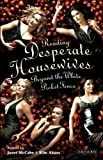 """Reading """"Desperate Housewives"""": Beyond the White Picket Fence (Reading Contemporary Television)"""