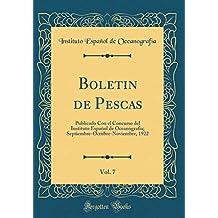 Boletin de Pescas, Vol. 7: Publicado Con el Concurso del Instituto Español de Oceanografia; Septiembre-Octubre-Noviembre, 1922 (Classic Reprint)