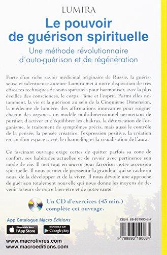 Le pouvoir de guérison spirituelle: Une méthode révolutionnaire d'autoguérison et de régénération. Un CD d'exercices (43 min.) complète cet ouvrage.