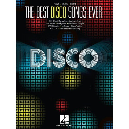 The Best Disco Songs Ever: Piano, Vocal and Guitar.