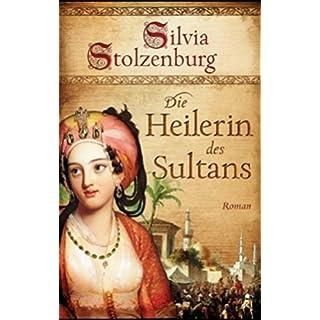 Die Heilerin des Sultans: Roman (EDITION AGLAIA / Historische Romane)