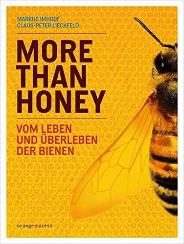 More Than Honey: Vom Leben und Überleben der Bienen