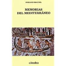 Memorias del Mediterráneo: Prehistoria y Antigüedad (Historia. Serie Menor)