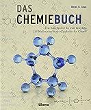 Das Chemiebuch: Vom Schießpulver bis zum Graphen, 250 Meilensteine der Chemie