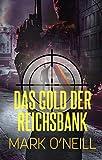 Das Gold Der Reichsbank: Die Vergangenheit ist noch nicht vorbei (Abteilung 89 2)