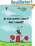Je suis petite, moi ? Am I small?: Un...