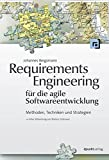 Requirements Engineering für die agile Softwareentwicklung: Methoden, Techniken und Strategien