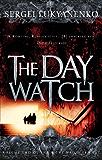 The Day Watch: (Night Watch 2) (Night Watch Trilogy)