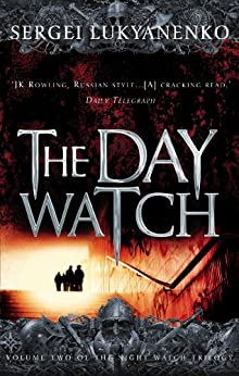 The Day Watch: (Night Watch 2) par [Vasiliev, Vladimir, Sergei Lukyanenko]