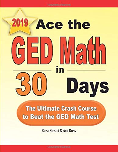 Ace the GED Math in 30 Days: The Ultimate Crash Course to Beat the GED Math Test