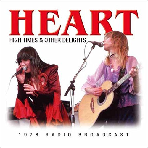 High Times & Other Delights [Live In Pittsburgh 1978] by Heart
