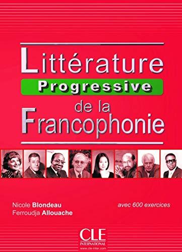 Littérature progressive de la francophonie - Niveau intermédiaire - Livre par F. Allouache, N. Blondeau