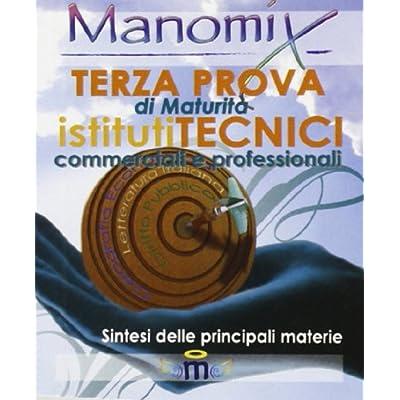 Manomix. Terza Prova Di Maturità. Istituti Tecnici Commerciali E Professionali