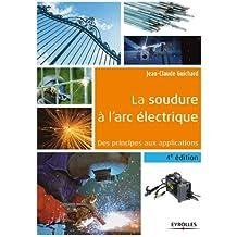 La soudure à l'arc électrique: Des principes aux applications