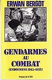 Gendarmes au combat (Indochine 1945 - 1955)