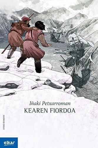 Kearen fiordoa (Ateko bandan Book 33) (Basque Edition) por Iñaki Petxarroman Gutierrez