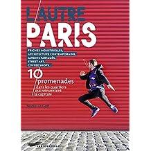 L'autre Paris – 10 promenades dans les quartiers qui bougent.