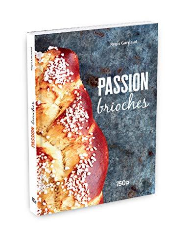 Passion brioche par Regis Garnaud