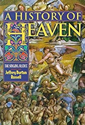 [(A History of Heaven : The Singing Silence)] [By (author) Jeffrey Burton Russell] published on (January, 1999)