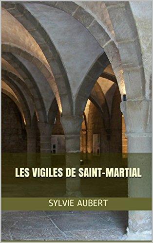 Les Vigiles de Saint-Martial (Emma de Nespouls t. 1)