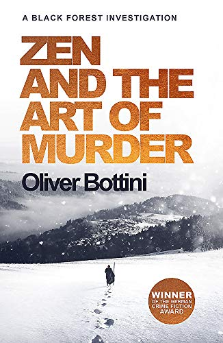 Zen and the Art of Murder: A Black Forest Investigation I (The Black Forest Investigations, Band 1)