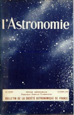 ASTRONOMIE (L') du 01/10/1948 - ERUPTION SOLAIRE PAR SERVAJEAN - TREMBLEMENT DE TERRE EN FRANCE PAR HUMBERT - E. ESCLANGON - EN LAPONIE PAR FORGA - MULLER - FLAMMARION - LA METEORITE DE SIHOTE-ALINE EN U.R.S.S. PAR KAPLAN - RIGOLLET - D'AZAMBUJA - SOLEIL - FOURNIER.