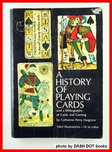History of Playing Cards and a Bibliography of Cards and Gaming by Hargrave, Catherine Perry (1960) Paperback