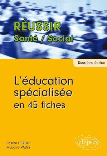 L'Education Spécialisée en 45 Fiches
