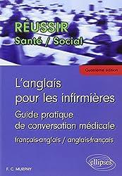 L'Anglais pour les Infirmières Guide Pratique de Conversation Médicale