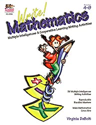 Write! Mathematics: Multiple Intelligences & Cooperative Learning Writing Activities