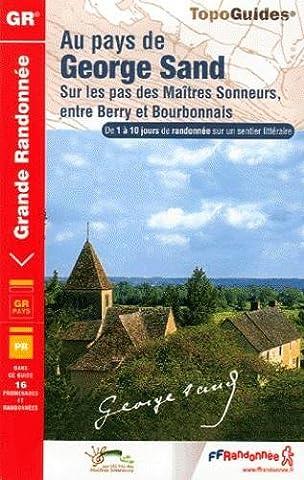 Au pays de George Sand : Sur les sentiers des Maîtres Sonneurs, entre Berry et Bourbonnais