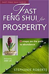 Fast Feng Shui for Prosperity: 8 Steps on the Path to Abundance by Stephanie Roberts (2005-09-06)