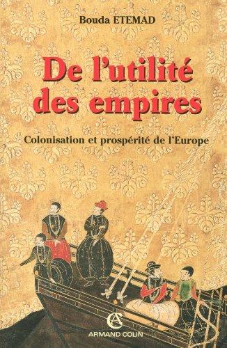De l'utilité des empires: Colonisation et prospérité de l'Europe