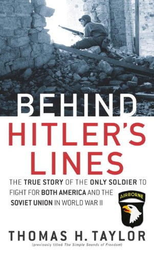 Behind Hitler's Lines: The True Story of the Only Soldier to Fight for both America and the Soviet Union in World War II (English Edition) (Front-line-führer)