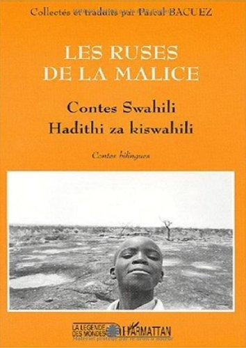Lire Ruses de la malice (les) contes swahili. hadithi za kiswahili pdf