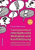 Trainingshandbuch Interkulturelle Mediation und Konfliktlösung: Didaktische Materialien zum Kompetenzerwerb